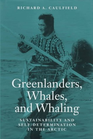 Large book cover: Greenlanders, Whales, and Whaling: Sustainability and Self-Determination in the Arctic