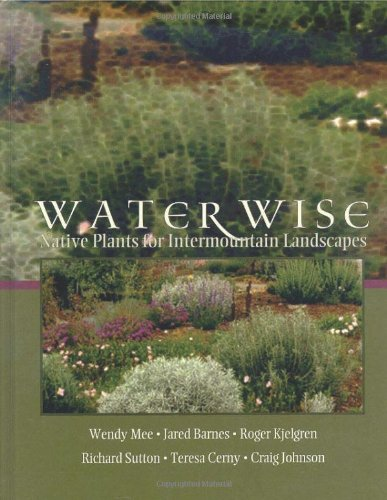 Large book cover: Water Wise: Native Plants for Intermountain Landscapes
