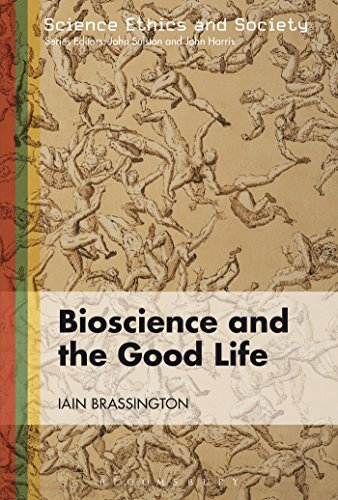 Large book cover: Bioscience and the Good Life