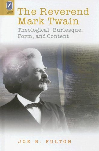 Large book cover: The Reverend Mark Twain: Theological Burlesque, Form and Content