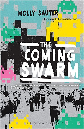 Large book cover: The Coming Swarm: DDOS Actions, Hacktivism, and Civil Disobedience on the Internet