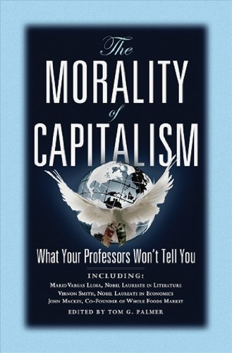 Large book cover: The Morality of Capitalism: What Your Professors Won't Tell You