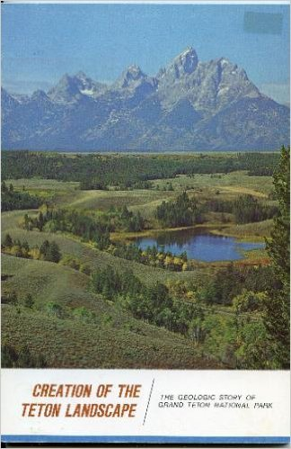 Large book cover: Creation of the Teton Landscape