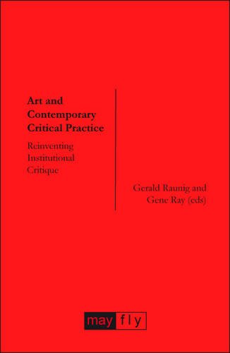 Large book cover: Art and Contemporary Critical Practice: Reinventing Institutional Critique