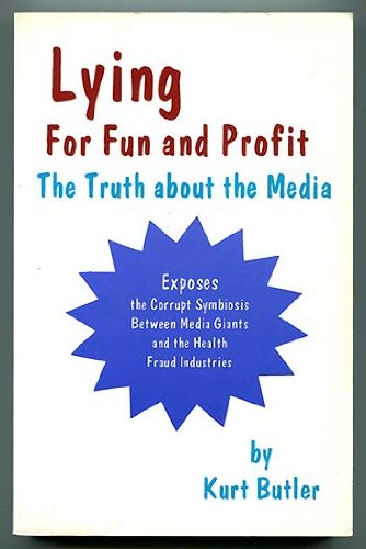 Large book cover: Lying for Fun and Profit: The Truth about the Media