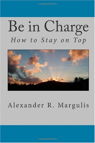 Large book cover: Be in Charge: How to Stay on Top