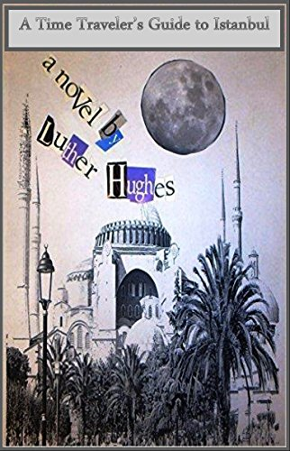 Large book cover: A Time Travelers Guide to Istanbul