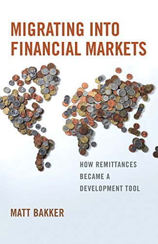 Large book cover: Migrating into Financial Markets: How Remittances Became a Development Tool
