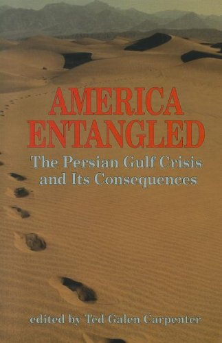 Large book cover: America Entangled: The Persian Gulf Crisis and Its Consequences