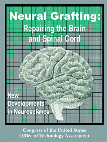 Large book cover: Neural Grafting: Repairing the Brain and Spinal Cord