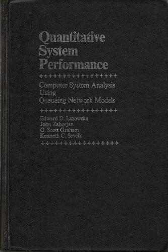 Large book cover: Quantitative System Performance, Computer System Analysis Using Queuing Network Models