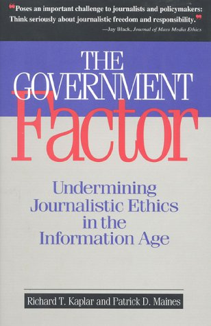 Large book cover: The Government Factor: Undermining Journalistic Ethics in the Information Age