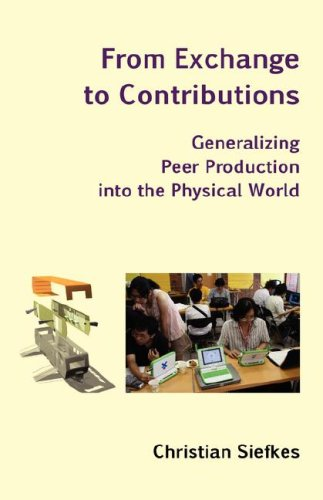Large book cover: From Exchange to Contributions: Generalizing Peer Production into the Physical World