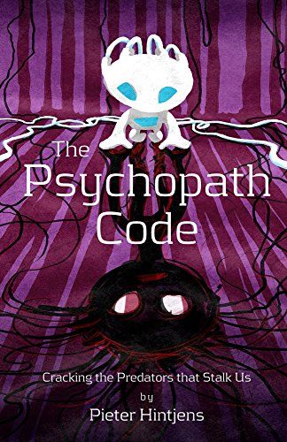 Large book cover: The Psychopath Code: Cracking The Predators That Stalk Us