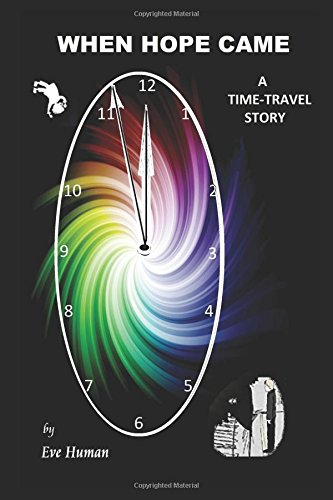 Large book cover: When Hope Came: A Time-Travel Story