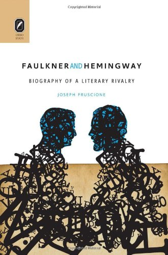 Large book cover: Faulkner and Hemingway: Biography of a Literary Rivalry