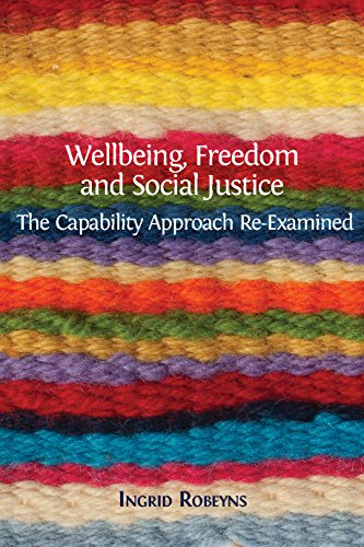 Large book cover: Wellbeing, Freedom and Social Justice: The Capability Approach Re-Examined
