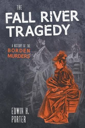 Large book cover: The Fall River Tragedy: A History Of The Borden Murders