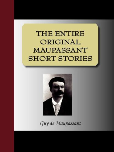 Large book cover: The Entire Original Maupassant Short Stories