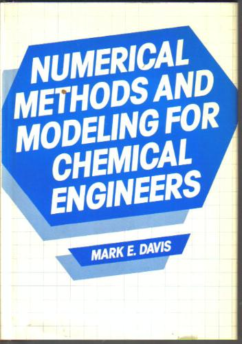 Large book cover: Numerical Methods and Modeling for Chemical Engineers