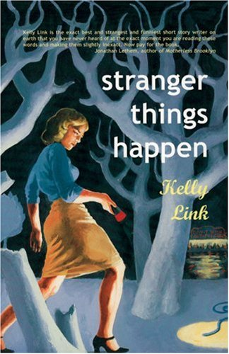 Large book cover: Stranger Things Happen: Stories