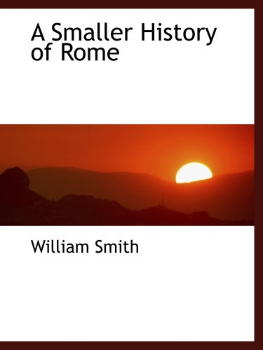 Large book cover: A Smaller History of Rome