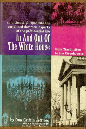 Large book cover: In and out of the White House, from Washington to the Eisenhowers