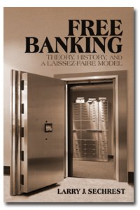 Large book cover: Free Banking: Theory, History and a Laissez-Faire Model