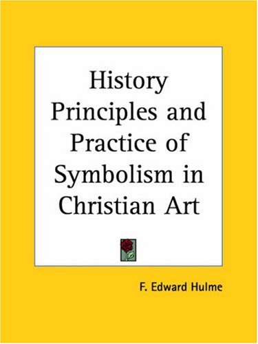 Large book cover: History Principles and Practice of Symbolism in Christian Art
