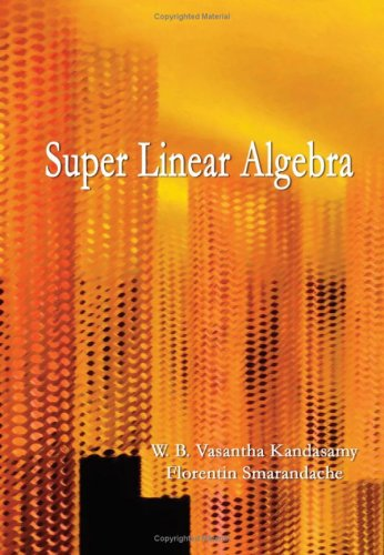 Large book cover: Super Linear Algebra
