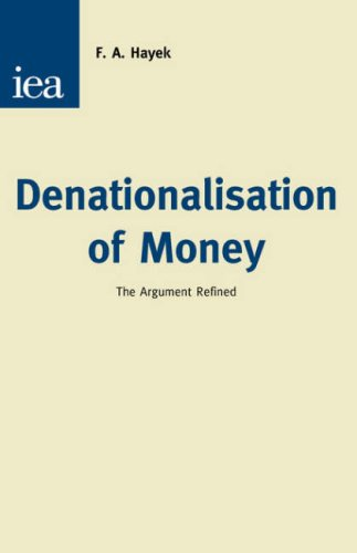 Large book cover: Denationalisation of Money