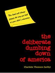 Large book cover: Deliberate Dumbing Down of America