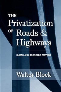 Large book cover: Privatization of Roads and Highways