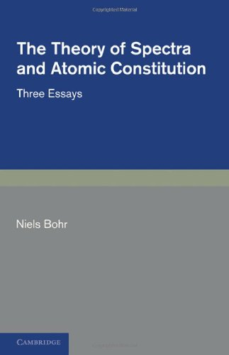 Large book cover: The Theory of Spectra and Atomic Constitution: Three Essays