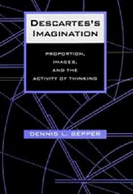 Large book cover: Descartes's Imagination: Proportion, Images, and the Activity of Thinking