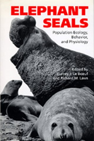 Large book cover: Elephant Seals: Population Ecology, Behavior, and Physiology