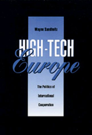 Large book cover: High-Tech Europe: The Politics of International Cooperation