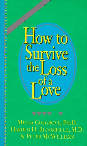 Large book cover: How to Survive the Loss of a Love