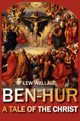 Large book cover: Ben-Hur: A Tale Of The Christ
