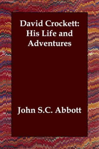 Large book cover: David Crockett: His Life and Adventures