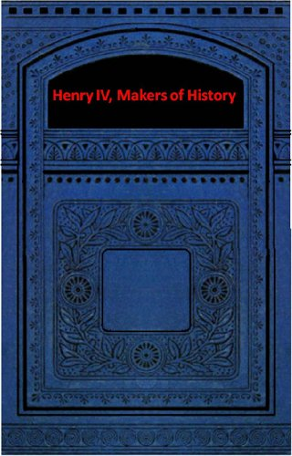 Large book cover: Henry IV, Makers of History