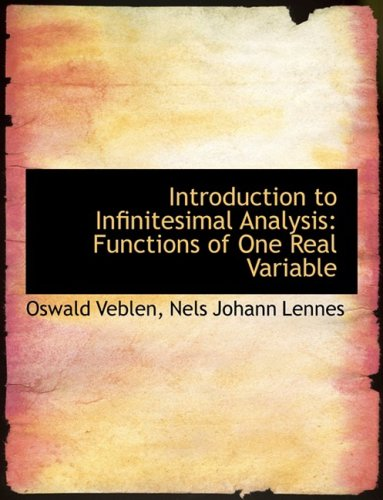 Large book cover: Introduction to Infinitesimal Analysis: Functions of One Real Variable
