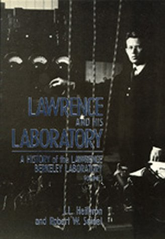 Large book cover: Lawrence and His Laboratory: A History of the Lawrence Berkeley Laboratory