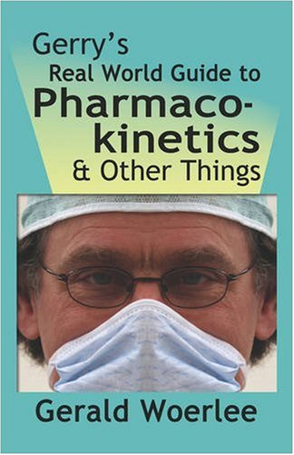 Large book cover: Gerry's Real World Guide to Pharmacokinetics and Other Things