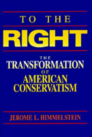 Large book cover: To the Right: The Transformation of American Conservatism