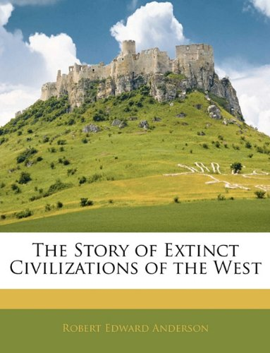 Large book cover: The Story of Extinct Civilizations of the West