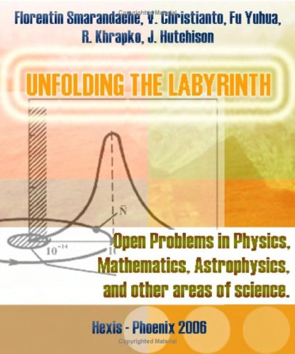 Large book cover: Unfolding the Labyrinth: Open Problems in Mathematics, Physics, Astrophysics