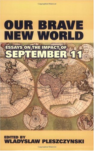 Large book cover: Our Brave New World: Essays on the Impact of September 11