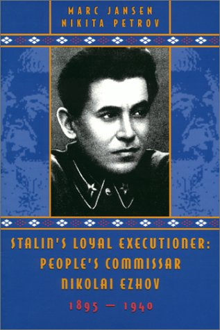 Large book cover: Stalin's Loyal Executioner: People's Commissar Nikolai Ezhov, 1895-1940