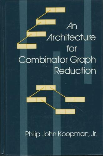Large book cover: An Architecture for Combinator Graph Reduction